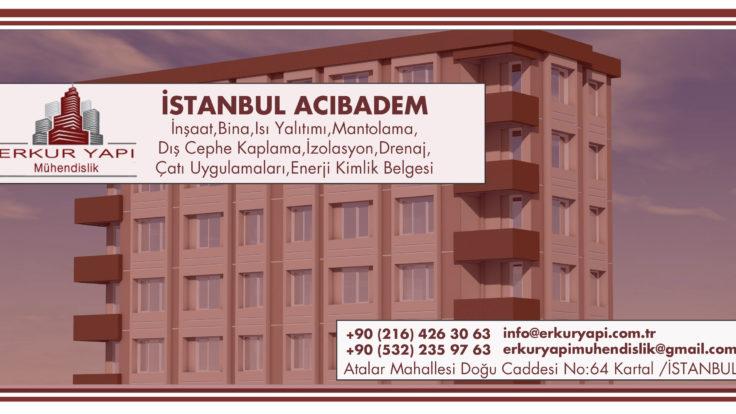 İstanbul Acıbadem İnşaat,Bina,Isı Yalıtımı,Mantolama,Dış Cephe Kaplama,İzolasyon,Drenaj,Çatı Uygulamaları,Enerji Kimlik Belgesi